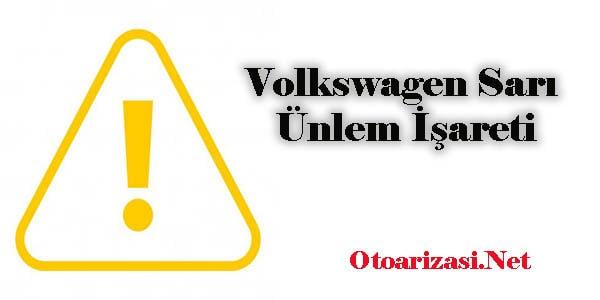 Volkswagen Sarı Ünlem İşareti