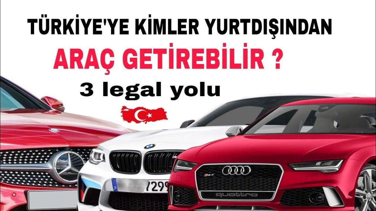 Yurt Dışından Türkiye'ye Araç Getirmenin Yolları